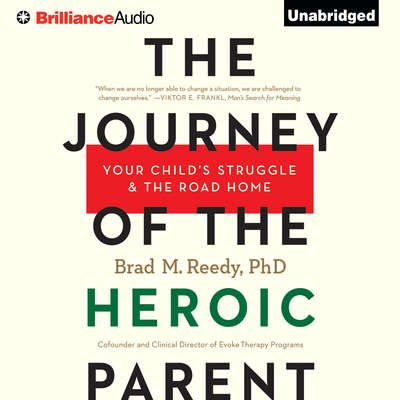 The Journey Of The Heroic Parent Brad Reedy - Teen Rehab